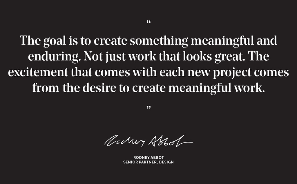 """The goal is to create something meaningful and enduring."" - Rodney Abbot"